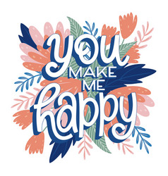 you make me happy lettering vector image