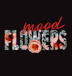 flowers mood t-shirt print with floral pattern vector image