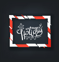 Happy holiday color frame with calligraphic vector