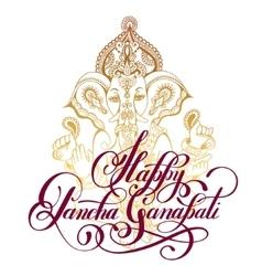 Happy Pancha Ganapati handwritten inscription with vector