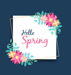 hello spring season flower frame greeting card vector image