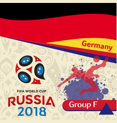 Russia 2018 wc group f germany background vector
