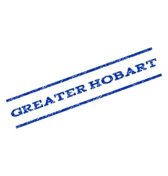 Greater Hobart Watermark Stamp vector image