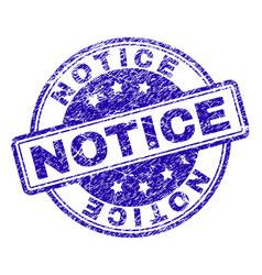 Grunge textured notice stamp seal vector