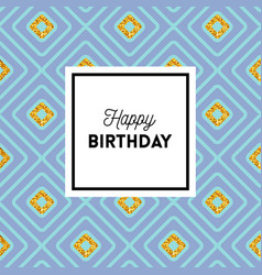 elegant happy birthday geometric greeting card vector image