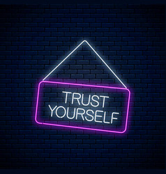 Neon sign trust yourself inscription on vector