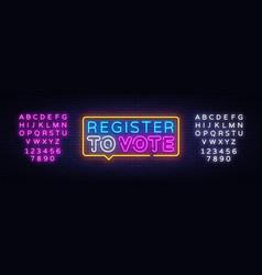 Register to vote neon sign election design vector
