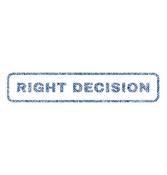 Right decision textile stamp vector