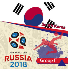 russia 2018 wc group f south korea background vect vector image