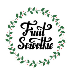 Fruit smoothie hand written lettering vector