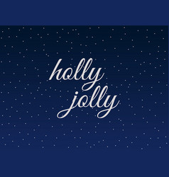 holly jolly christmas lettering with snowflakes vector image