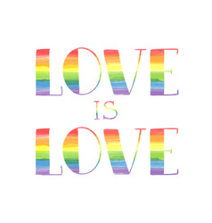 Love is love lettering with watercolor texture vector