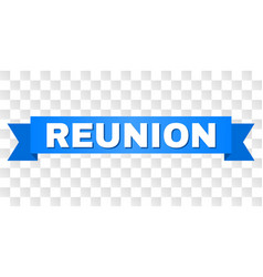 Blue ribbon with reunion title vector