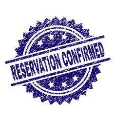 Grunge textured reservation confirmed stamp seal vector