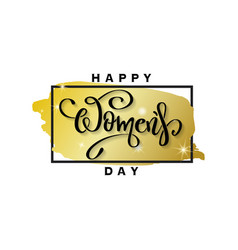 happy womens day calligraphy lettering vector image
