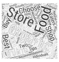 Tips for Choosing an Organic Food Store to Shop At vector image