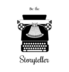 Typewriter card - be the Storyteller vector image