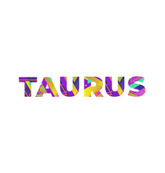 Taurus concept retro colorful word art vector