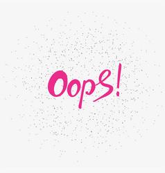 word oops trend calligraphy vector image