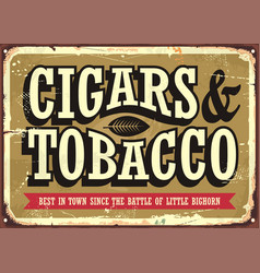 Cigars and tobacco vintage sign vector