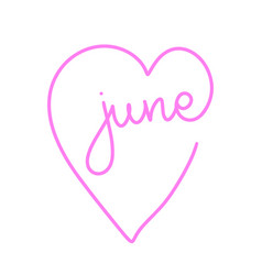 hand drawn lettering word june pink heart love vector image