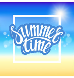 summer time hand drawn brush pen lettering vector image