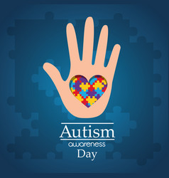 Autism awareness day hand with puzzle heart care vector