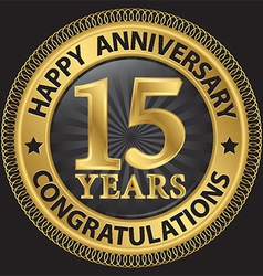 15 years happy anniversary congratulations gold vector