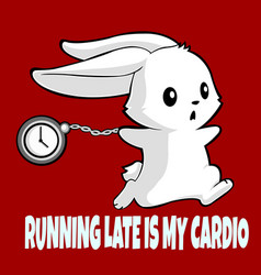 Running late is my cardio vector