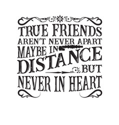 friendship quote true friends are not never a part vector image