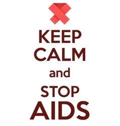 Keep calm and stop aids card or invitation vector