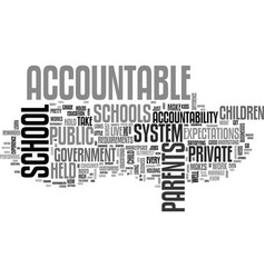 who holds the schools accountable text word cloud vector image