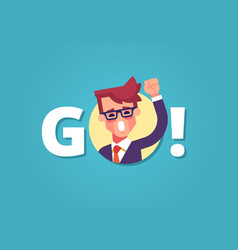 Businessman screaming go and flapping up his fist vector