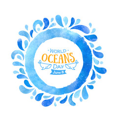 world oceans day watercolor blue background vector image