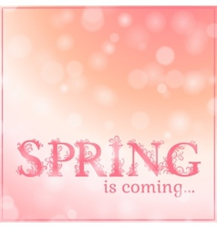 Spring is coming lettering on blurry lights vector image
