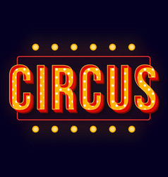 Circus vintage 3d lettering with glowing frame vector
