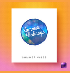 summer holidays vibes greeting poster template vector image