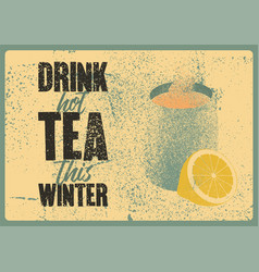 tea typographical vintage grunge style poster vector image