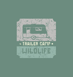emblem with rough texture for trailer camp vector image