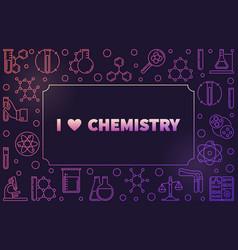 I love chemistry horizontal colorful vector