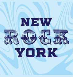 typographic ny rock slogan tee shirt graphics vector image
