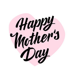 happy mothers day lettering vector image vector image