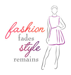 Fashion fades style remains inspirational quote vector