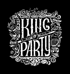 King of party t-shirts print for dark background vector