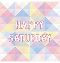 Happy Saturday background3 vector image