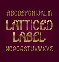latticed label typeface golden font isolated vector image