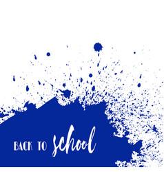 back to school ink watercolor navy blue splash vector image