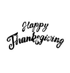 Happy Thanksgiving hand written calligraphy vector image vector image