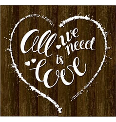Love ia all we need vector image vector image