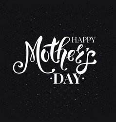 Happy mothers day white text over black vector